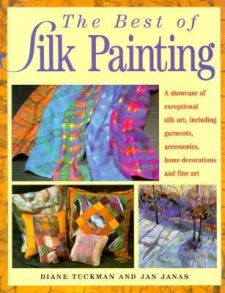 The Best of Silk Painting by Diane Tuckman and Jan Janas 1997